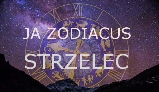 A ja lubię poniedziałki / Ja Zodiacus STRZELEC